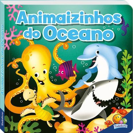 Livro Animaizinhos do Oceano - Curiosidade Animal!