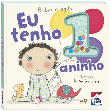 Livro Eu Tenho 1 Aninho - Coleção Brilha e Agita