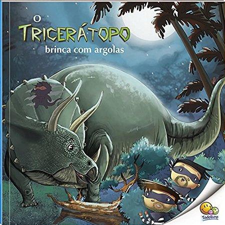 Livro O Tricerátopo brinca com argolas - O Mundo dos Dinossauros