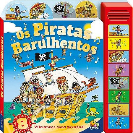 Livro Sonoro Os Piratas Barulhentos
