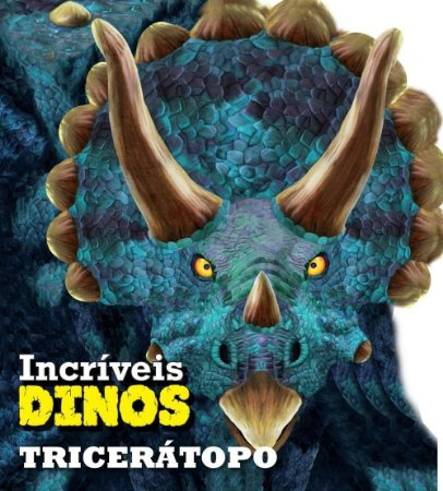 Livro Tricerátopo - Incríveis Dinos