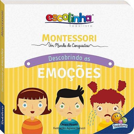 Coleção Escolinha: Montessori Meu Primeiro Livro... Descobrindo as Emoções