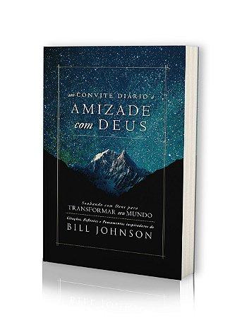 Um Convite Diário a Amizade com Deus