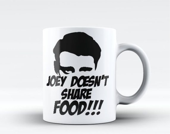 Caneca Friends Joey Doesn't Share Food