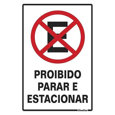 """PLACA SINALIZAÇÃO POLIESTIRENO 20X30 """"PROIBIDO PARAR/ESTACIONAR"""" SINALIZE"""