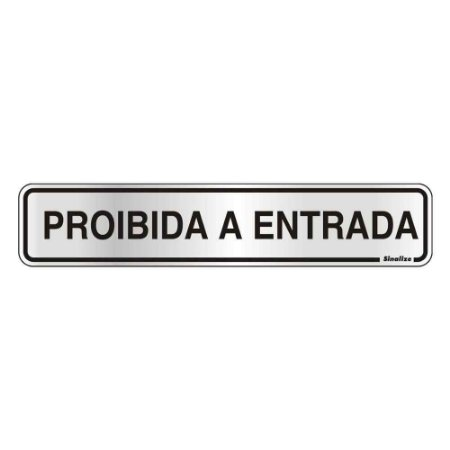 "PLACA SINALIZACAO ALUMINIO 05x25 ""PROIBIDO ENTRADA"" SINALIZE"