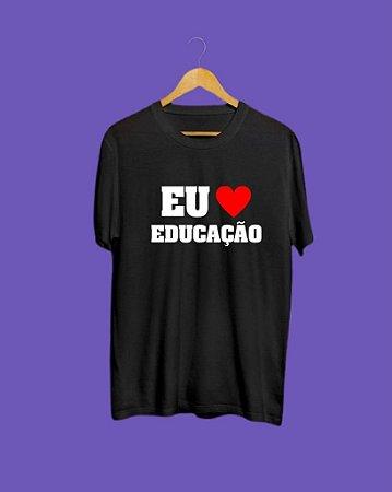 Camiseta Eu amo a Educação