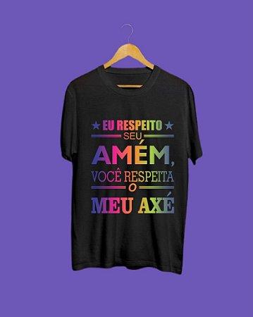 Camiseta Eu respeito seu amem você respeita meu Axé