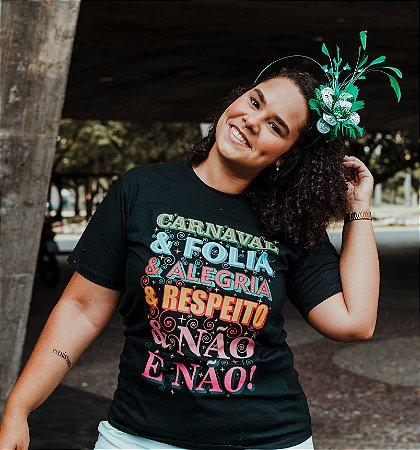 Camiseta Carnaval, Folia e Não é não