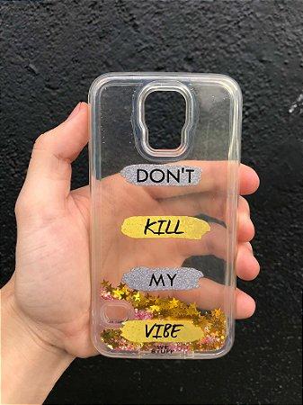 "Capa para Celular ""Case"" Don't Kill My Vibe Glitter Samsung"