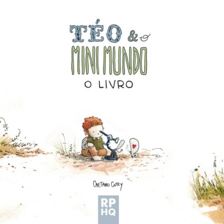 Téo & O Mini Mundo - O LIVRO