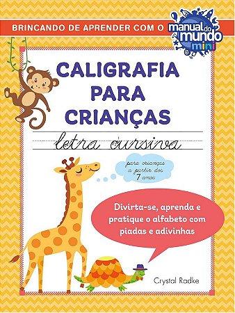 CALIGRAFIA PARA CRIANÇAS - LETRA CURSIVA - AUTOGRAFADO