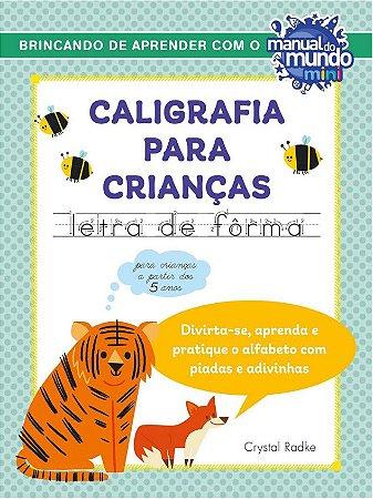 CALIGRAFIA PARA CRIANÇAS - LETRA DE FORMA - AUTOGRAFADO