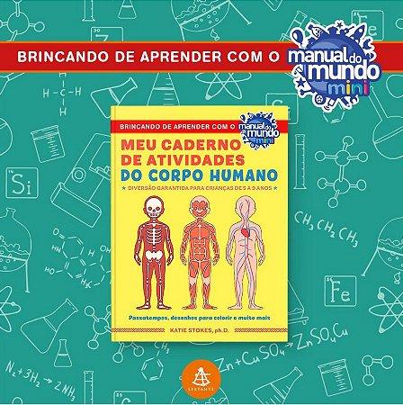 MEU CADERNO DE ATIVIDADES DO CORPO HUMANO - AUTOGRAFADO
