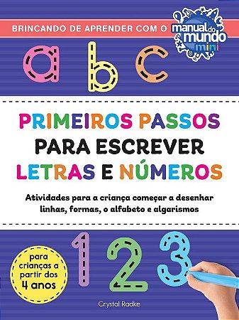 PRIMEIROS PASSOS PARA ESCREVER LETRAS E NÚMEROS - AUTOGRAFADO