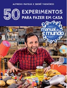 EDIÇÃO ATUALIZADA - 50 EXPERIMENTOS PARA FAZER EM CASA - AUTOGRAFADO