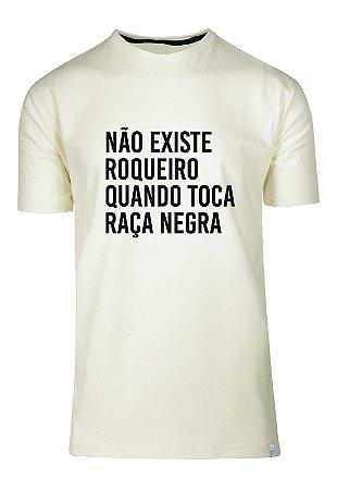 Camiseta Não Existe Roqueiro Quando Toca Raça Negra