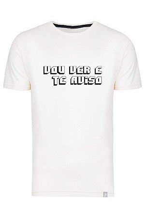 Camiseta Vou Ver E Te Aviso