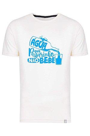 Camiseta Água Que Passarinho Não Bebe