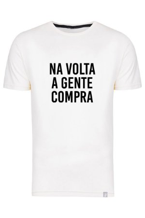 Camiseta Na Volta A Gente Compra