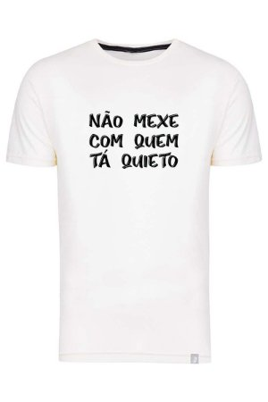 Camiseta Não Mexe Com Quem Tá Quieto