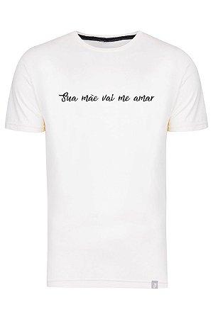 Camiseta Sua Mãe Vai Me Amar