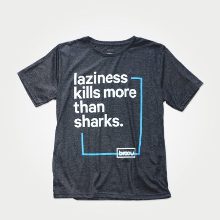 laziness kills more than sharks