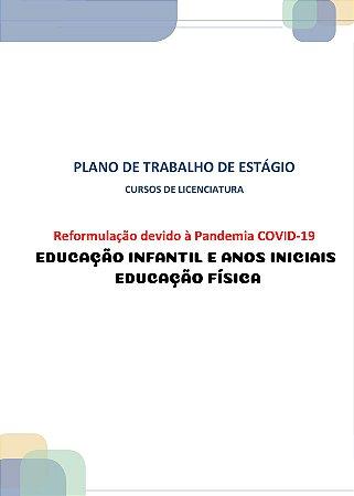 Plano de trabalho dos estágios dos cursos de licenciatura reformulação devido à pandemia covid-19 estágio I educação infantil (Educação física)