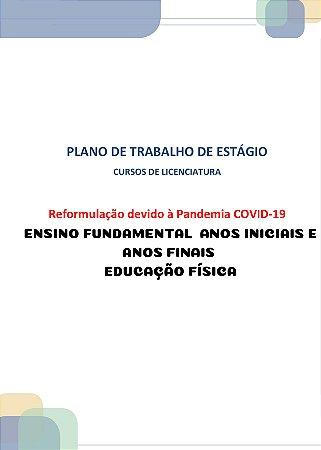 Plano de trabalho dos estágios dos cursos de licenciatura reformulação devido à pandemia covid-19 estágio II ensino fundamental (Educação física)