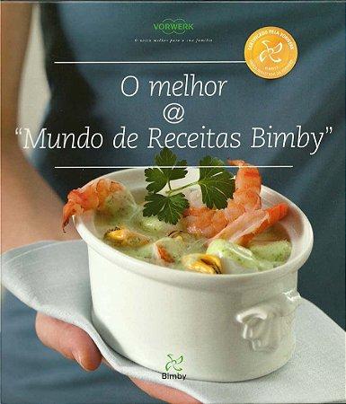 LIVRO DE RECEITAS BIMBY O MELHOR DO MUNDO DE RECEITAS BIMBY