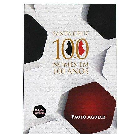 Livro Santa Cruz 100 Nomes em 100 Anos