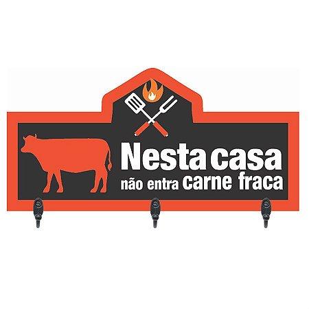 PORTA-CHAVES NESTA CASA NÃO ENTRA CARNE FRACA 13X25CM
