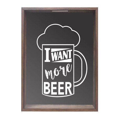QUADRO PORTA-TAMPINHAS I WANT MORE BEER 38X53CM