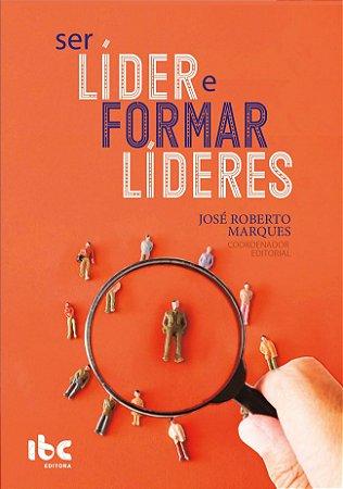 Livro: Ser Líder e Formar Líderes