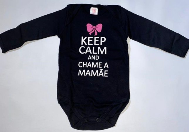 Body Manga Longa Frases - Keep Calm and Chame a Mamãe - Pulla Bulla