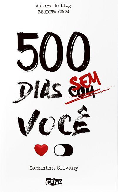 500 Dias Sem /com Você