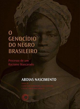 Genocidio do Negro Brasileiro: O Processo de um Racismo