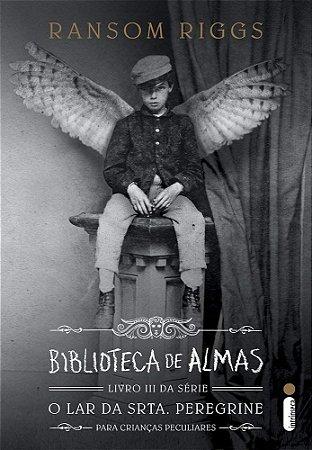 Biblioteca de almas. Livro III da serie O Lar da Srta Pereguine para crianças peculiares