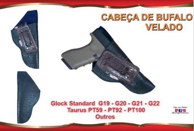 Coldre Velado P Pistola - Glock G19 - G20 - G21 - G22 e Taurus PT59 - PT92 - PT100 - Corrugado Cabeça de Bufalo