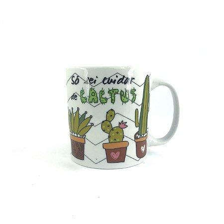 Caneca Só sei cuidar de cactus