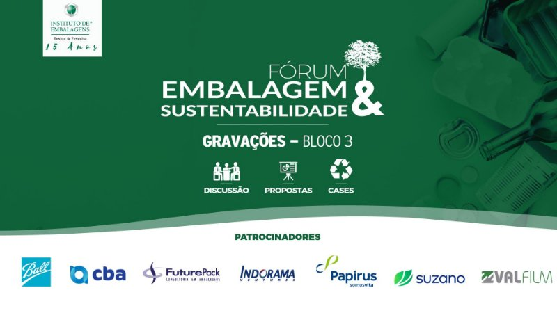 Fórum Embalagem e Sustentabilidade - Bloco 3
