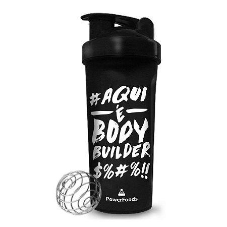 Coqueteleira Preta Aqui e Body Builder $%%!! (700ml) PowerFoods