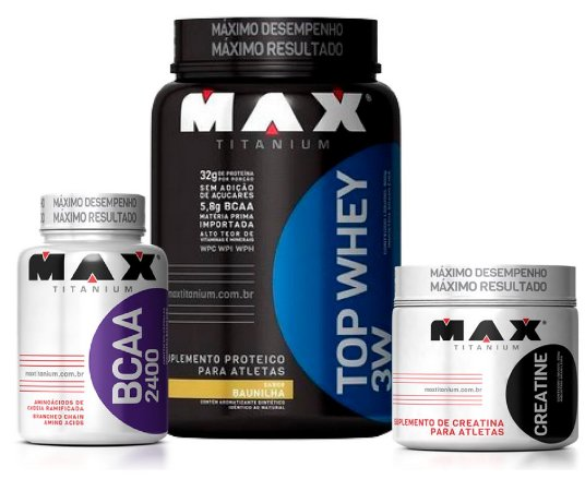 Combo Top Whey - Max Titanium (Top Whey + BCAA + Creatina)