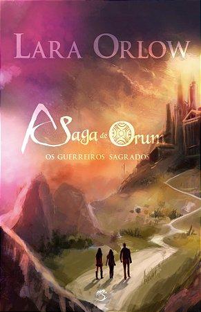 A Saga de Orum - Os guerreiros sagrados