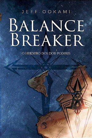 Balance Breaker - O herdeiro dos dois poderes
