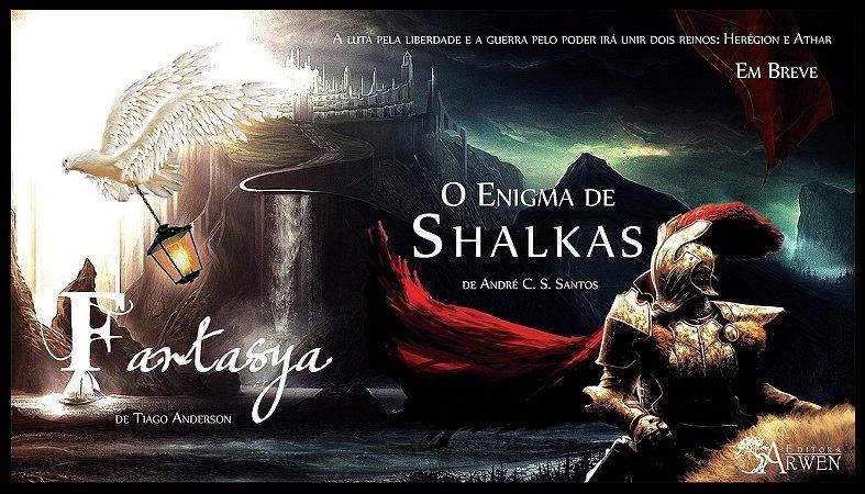 O Enigma de Shalkas + Fantasya