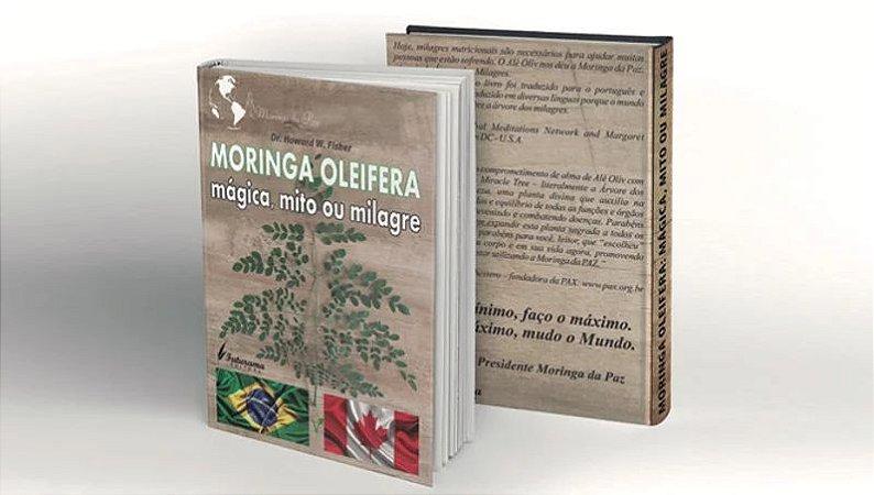 Livro Moringa Oleifera: Mágica, Mito ou Milagre