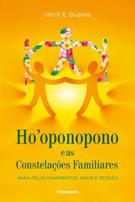 Livro Ho'oponopono E As Constelações Familiares