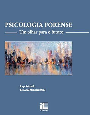 Psicologia Forense - Um olhar para o futuro