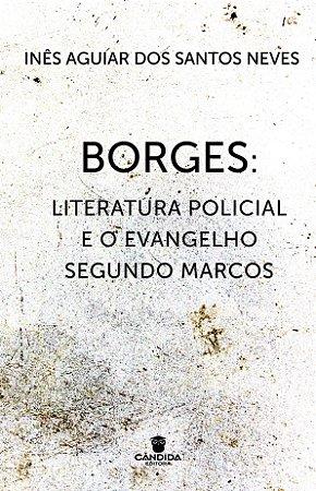 Borges: Literatura policial e o evangelho segundo Marcos